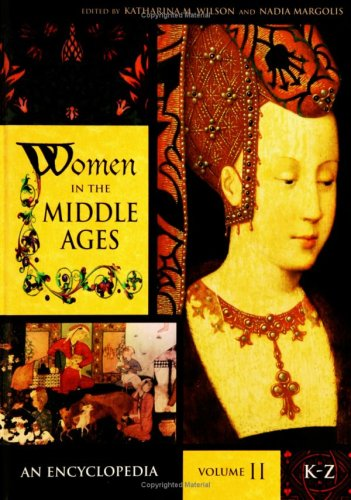 Women in the Middle Ages: An Encyclopedia, Volume II, K-Z