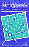 Methods of Orbit Determination for the Micro Computer, Boulet, 0943396344