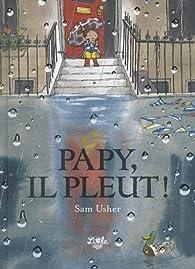 Papy, il pleut ! par Sam Usher