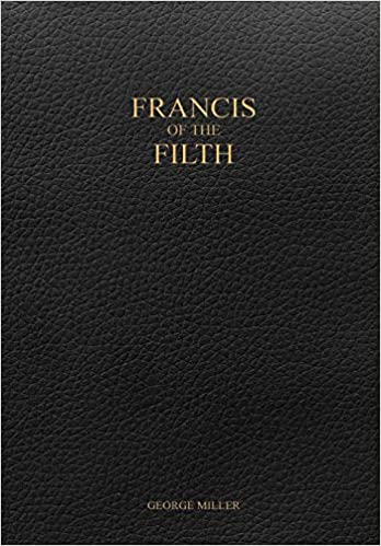 Amazon.com: Francis of the Filth (9781387159536): George ...