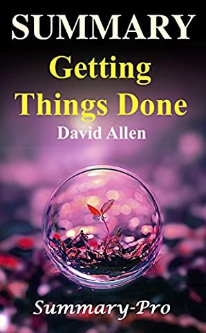 Summary - Getting Things Done: David Allen's Book-- A Full Summary!(Version 2015) -- The Art of Stress Free Productivity! (Getting Things Done: A Full ... Book, Planner, Paperback, Audio, (David Allen Audio)