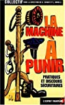 La machine a punir-pratique et discours secutaires par Bonelli