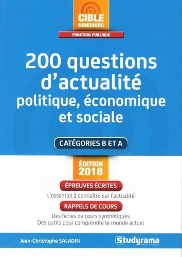 200 questions d'actualité politique, économique et sociale : Catégorie B et A Broché – 9 janvier 2018 Laurence Brunel Jean-Christophe Saladin Studyrama 2759036693