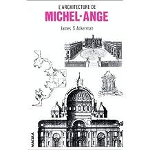 Architecture de Michel-Ange (L')