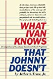 img - for What Ivan Knows That Johnny Doesn't book / textbook / text book