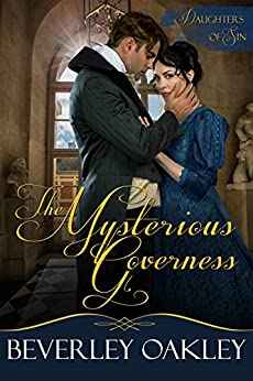 The Mysterious Governess (Daughters of Sin Book 3) by [Oakley, Beverley]