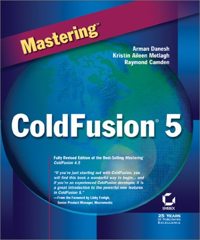 Mastering ColdFusion 5 by Brand: Sybex Inc