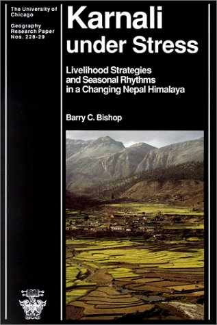 Karnali Under Stress: Livelihood Strategies and Seasonal Rhythms in a Changing Nepal Himalaya (University of Chicago Geography Research ()
