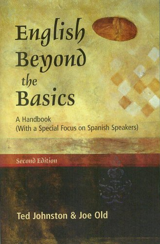 English Beyond the Basics: A Handbook (With a Special Focus on Spanish Speakers)