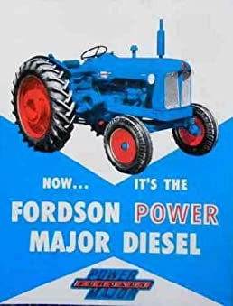 1958 1959 1960 1961 fordson power major diesel tractor dealers sales rh amazon com Rebuilt Tractor Engines Fordson Major 1957 Fordson Major Diesel Tractor
