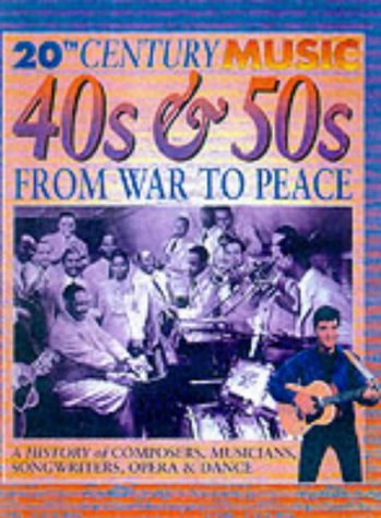Read Online 20th Century Music: The 40's & 50's: From War to Peace ebook