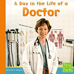A Day in the Life of a Doctor (First Facts; Community Helpers at Work)