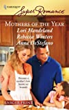 Mothers of the Year, Lori Handeland and Rebecca Winters, 0373782276