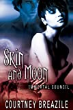 Skin and Moon (Immortal Council Book 5)