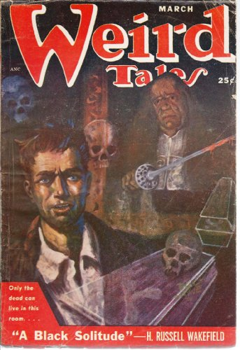 - Weird Tales 1951 Vol. 43 # 3 March: A Black Solitude, The Mississippi Saucer, Old Mr. Wiley, Each Man Kills, The White Feather Hex, Dearest, The Invaders, Revenant (verse), Weirditties of Science (verse)