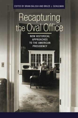 Recapturing the Oval Office: New Historical Approaches to the American Presidency (Miller Center of Public Affairs Books)