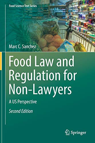 Food Law and Regulation for Non-Lawyers: A US Perspective (Food Science Text Series) (Supplements Food Fda)