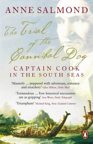 The Trial of the Cannibal Dog : Captain Cook in the South Seas