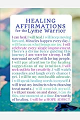 Healing Affirmations for the Lyme Warrior: A Blank  Lyme Disease Awareness Writing Journal Notebook Diary (Inspirational Lyme Journals) (Volume 3) Paperback