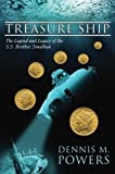 Treasure Ship: The Legend and Legacy of the S.S. Brother Jonathan (The Maritime Series of Sea Ventures Press)