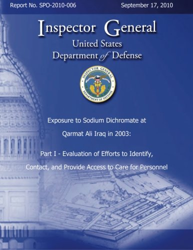 Read Online Exposure to Sodium Dichromate at Qarmat Ali Iraq in 2003: Part I - Evaluation of Efforts to Identify, Contact, and Provide Access to Care for Personnel pdf epub