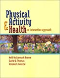 img - for Physical Activity and Health: An Interactive Approach book / textbook / text book