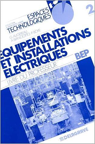 En ligne téléchargement gratuit Equipements et installations électriques, volume 2, BEP, Terminale pdf