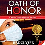 Oath of Honor: A First Responders Novel, Book 3 |  Radclyffe