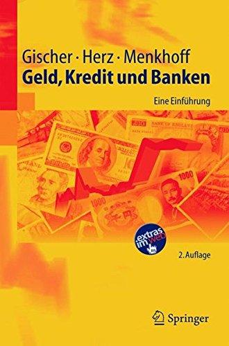 Geld, Kredit und Banken: Eine Einführung: Eine Einfuhrung (Springer-Lehrbuch) Taschenbuch – 13. April 2005 Horst Gischer Bernhard Herz Lukas Menkhoff 3540241698