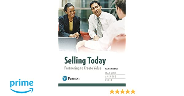 Selling today partnering to create value 14th edition gerald l selling today partnering to create value 14th edition gerald l manning michael ahearne barry l reece 9780134477404 amazon books fandeluxe Choice Image
