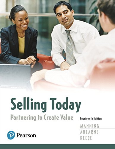 Selling Today: Partnering to Create Value (14th Edition)