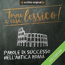Parole di successo dell'antica Roma (Torna a casa, Lessico!) Audiobook by Giorgio Moretti Narrated by Ludovico Fededegni