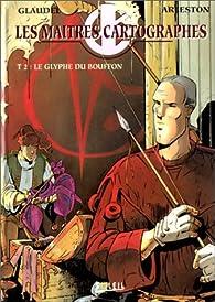 Les Maîtres Cartographes, tome 2 : Les Glyphes du Bouffon par Christophe Arleston