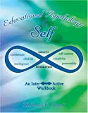 Educational Psychology of the Self : An Interactive Workbook, Powell, Katherine C., 0757525121