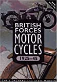 British Forces Motorcycles, 1925-45, Chris Orchard and Steve Madden, 075094451X