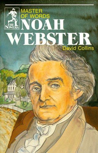 Noah Webster: Master of Words (Sowers)