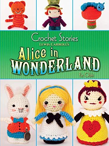 Crochet Stories: Lewis Carroll's Alice in Wonderland