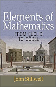 Elements of Mathematics: From Euclid to Gödel
