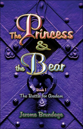 The Princess & the Bear: Book I: The Battle for Aradam pdf epub