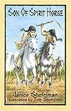 Son of Spirit Horse, Janice Jordan Shefelman, 1571688331