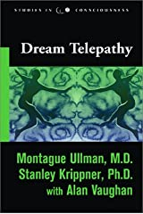 Dream Telepathy: Experiments in Nocturnal Extrasensory Perception (Studies in Consciousness) Paperback