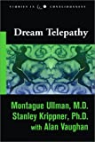 img - for Dream Telepathy: Experiments in Nocturnal Extrasensory Perception (Studies in Consciousness) book / textbook / text book