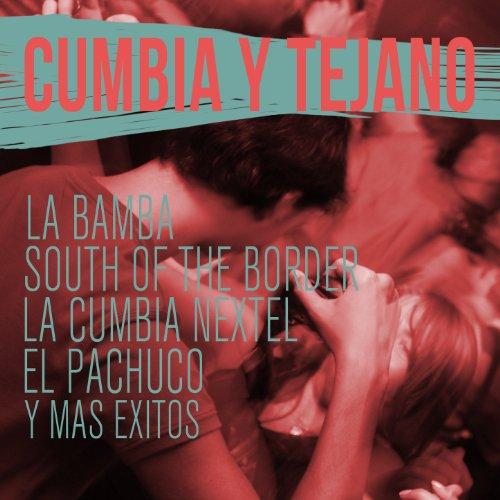Cumbia y Tejano: La Bamba, Sou...