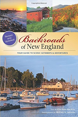 Backroads Of New England: Your Guide To Scenic Getaways & Adventures - Second Edition