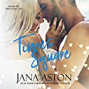 Times Square Audiobook by Jana Aston Narrated by Erin Mallon