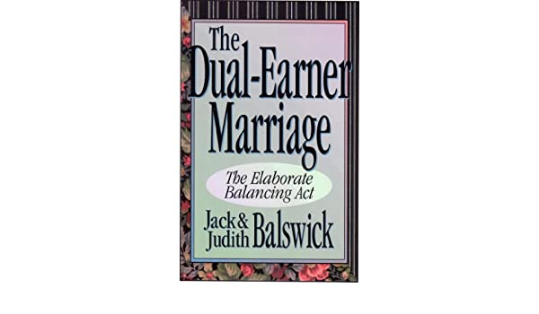 The dual earner marriage the elaborate balancing act jack o the dual earner marriage the elaborate balancing act jack o balswick judith k balswick 9780800755300 amazon books fandeluxe Choice Image