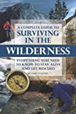 A Complete Guide to Surviving in the Wilderness, Terri Paajanen, 1601385811