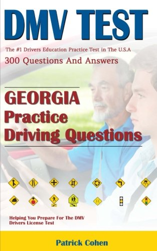 Georgia DMV Permit Test: 200 Driver's Test Questions, including Teens Driver Safety, Permit practice tests, defensive driving test and the new 2018 driving (Driving Handbook)