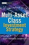 Multi Asset Class Investment Strategy, Guy Fraser-Sampson, 0470027991