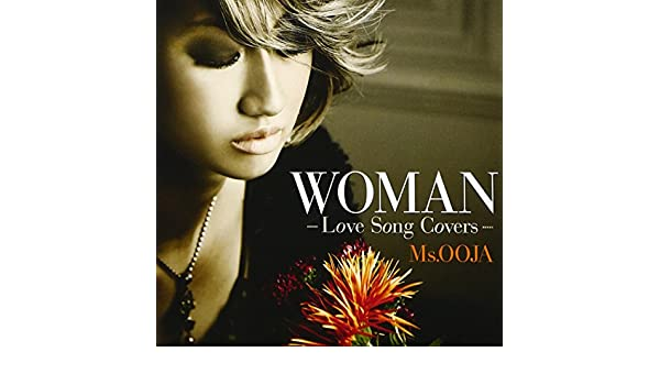 Ms Ooja - Ms Ooja - Woman - Love Song Covers - [Japan CD] UMCK-1433 - Amazon.com Music